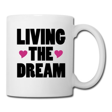 living-the-dream-mugs-drinkware-coffeetea-mug